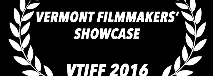 Vermont Filmmakers' Showcase – Call for Entries